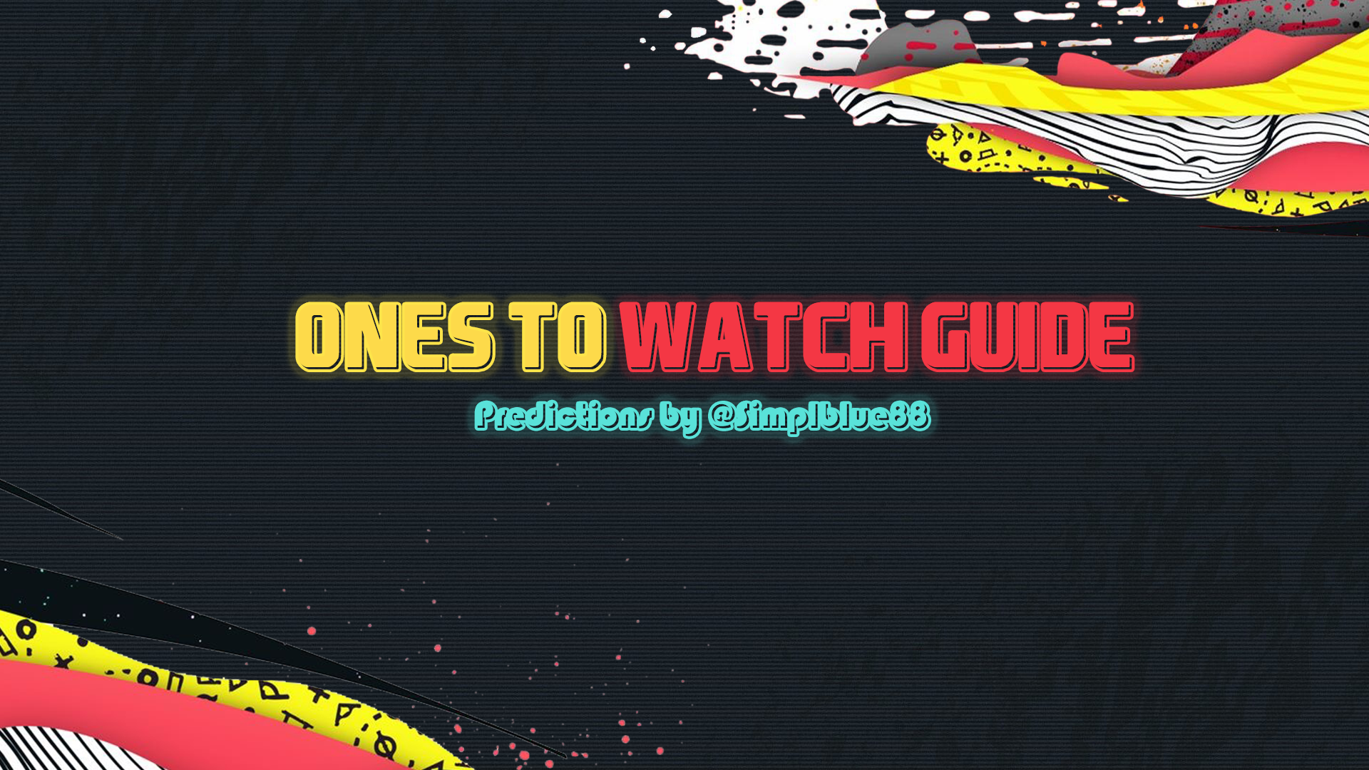 ONES TO WATCH GUIDE